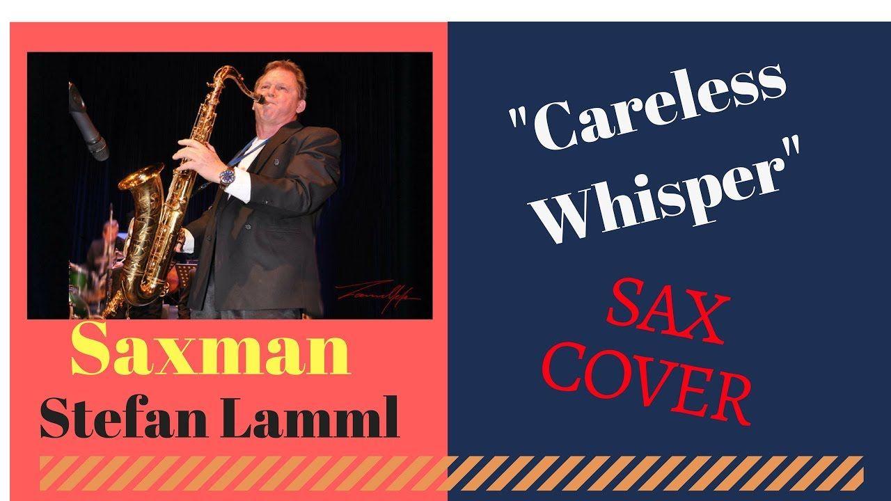 Careless Whisper George Michael Sax Cover Saxman Stefan Lamml