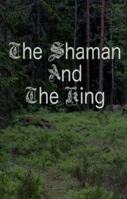"""Read """"The Shaman And The King - Part 1"""" #wattpad #fantasy Great Prologue!"""