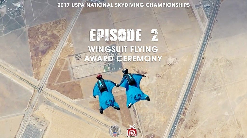 United States Parachute Association Uspa National Skydiving Championships At Skydive Perris Wingsuit Flying Acrobatic F Skydiving Wingsuit Flying Episode