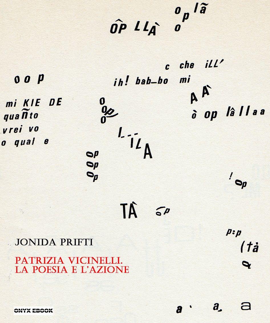 Patrizia Vicinelli. La poesia e l'azione (Onyx e-book, 2014)