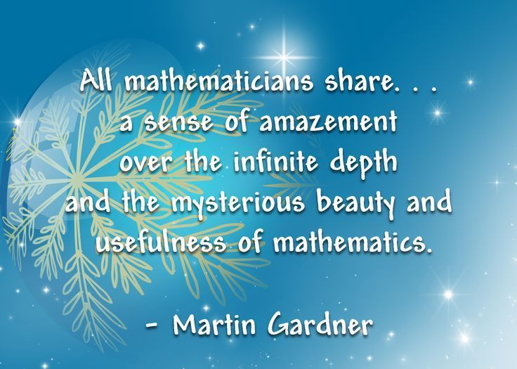 We Need To Remember That Math Can Be Inspirational And We Need To Help Our Students See The Beauty In It Math Quotes Mathematics Quotes Funny Math Quotes