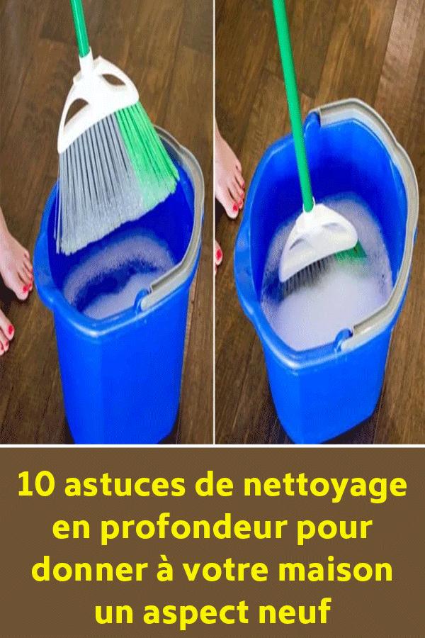 10 Astuces De Nettoyage En Profondeur Pour Donner A Votre Maison Un Aspect Neuf Nettoyage En Profondeur Nettoyer Maison Nettoyant Sol Maison
