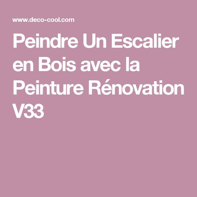Peindre un escalier en bois avec la Peinture Rénovation V33 | V33 ...