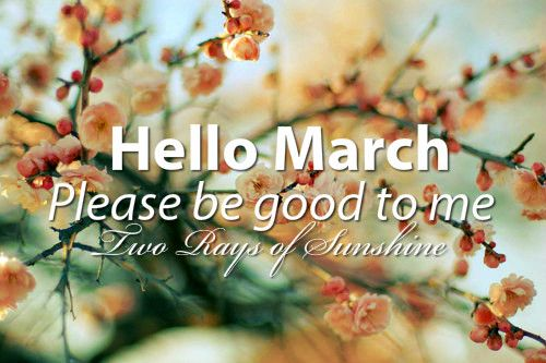 Merveilleux Hello March, Please Be Good To Me