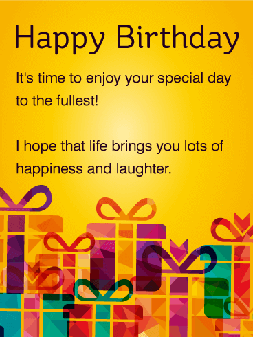 Time To Enjoy Special Day Birthday Wish Card No One Wants Their Birthday To End So Send T Birthday Wishes Cards Birthday Greeting Cards Happy Birthday Cards