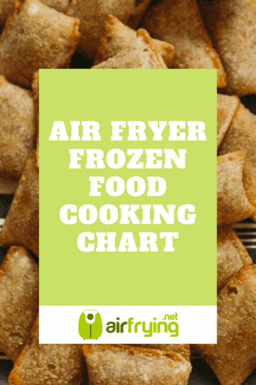 Air Fryer Frozen Food Cooking Chart In 2020 Air Fryer Recipes Easy Best Frozen Meals Air Fried Food