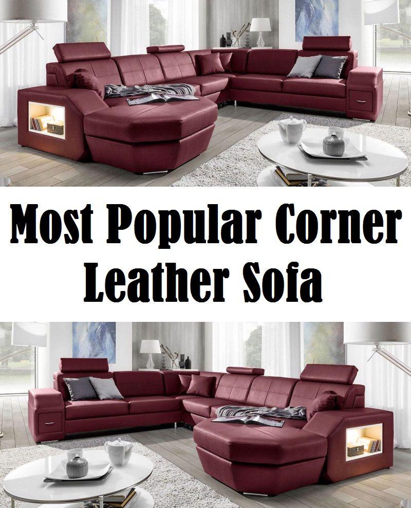 Most Popular Corner Leather Sofa 2019 2020 Leather Corner Sofa Leather Sofa Recliner Corner Sofa