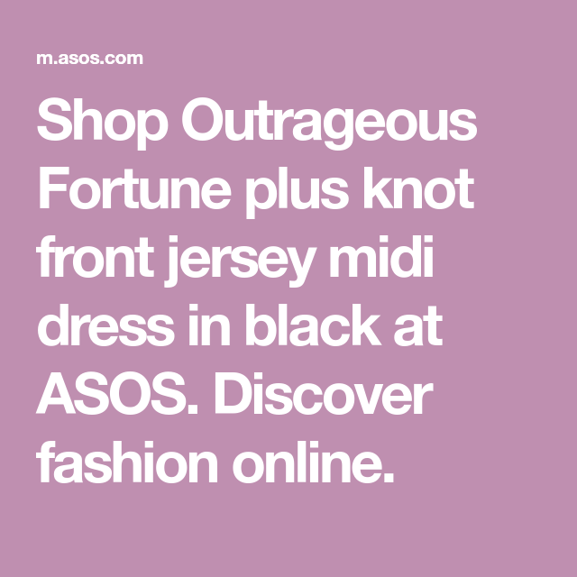 5fba0c3e6b7 Shop Outrageous Fortune plus knot front jersey midi dress in black at ASOS.  Discover fashion