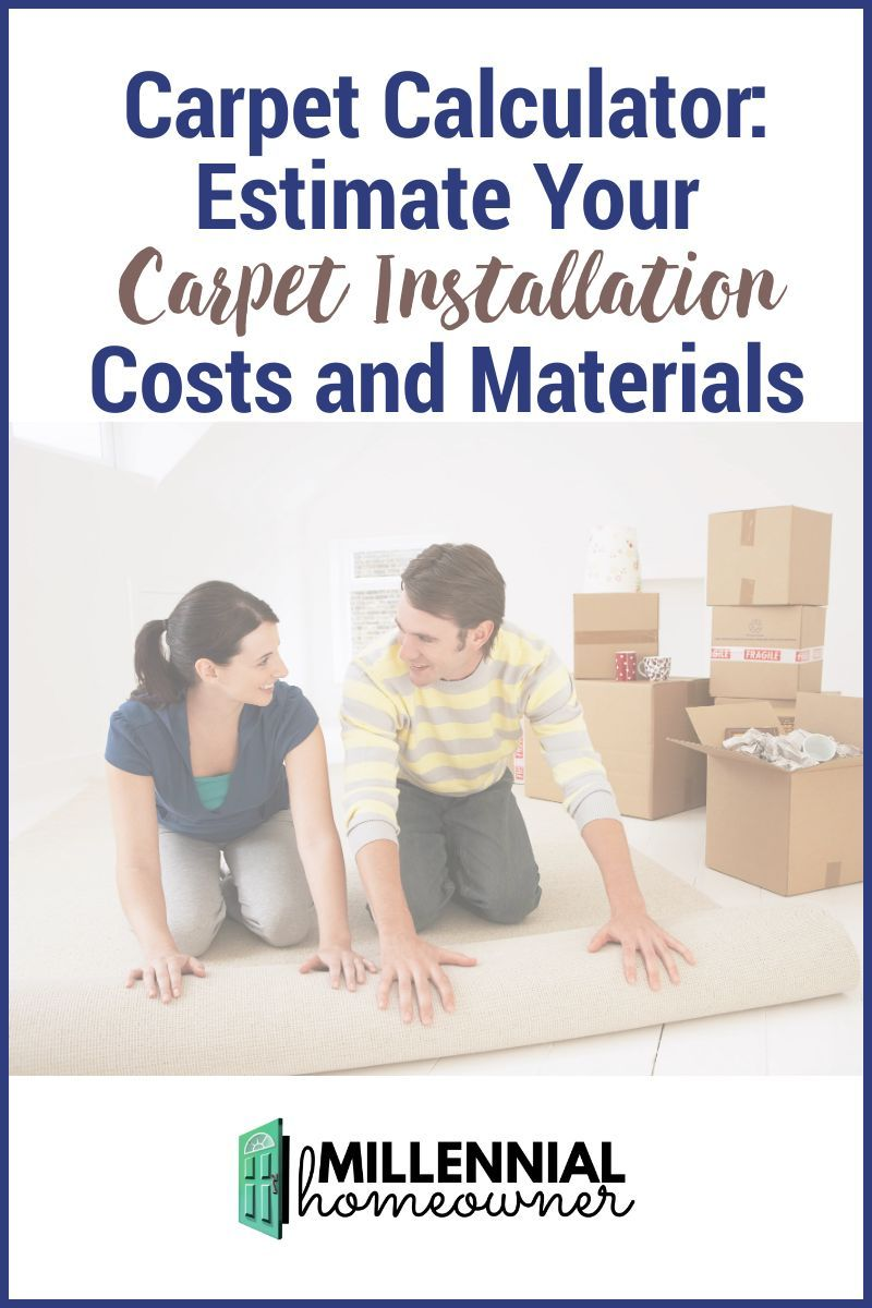 Carpet Calculator And Cost Estimator In 2020 Homeowner New Home Buyer House Hunting Checklist