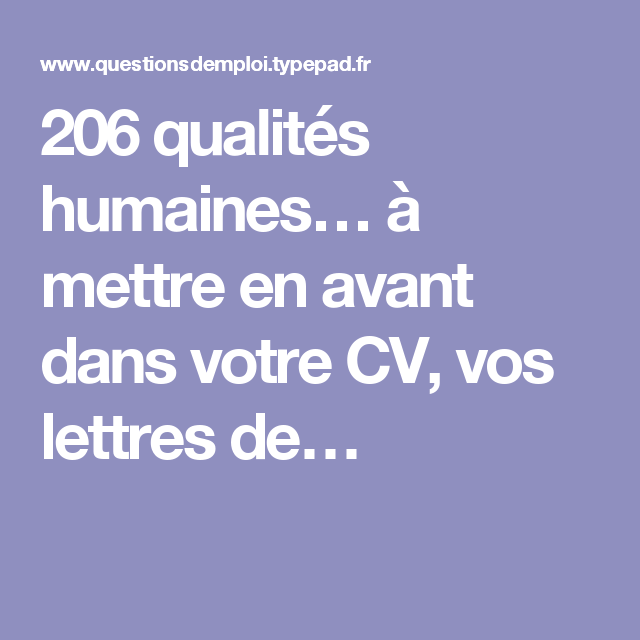 206 Qualites Humaines A Mettre En Avant Dans Votre Cv Vos Lettres De Psychologie