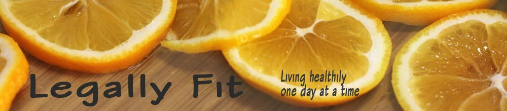 Legally Fit — Living healthily one day at a time