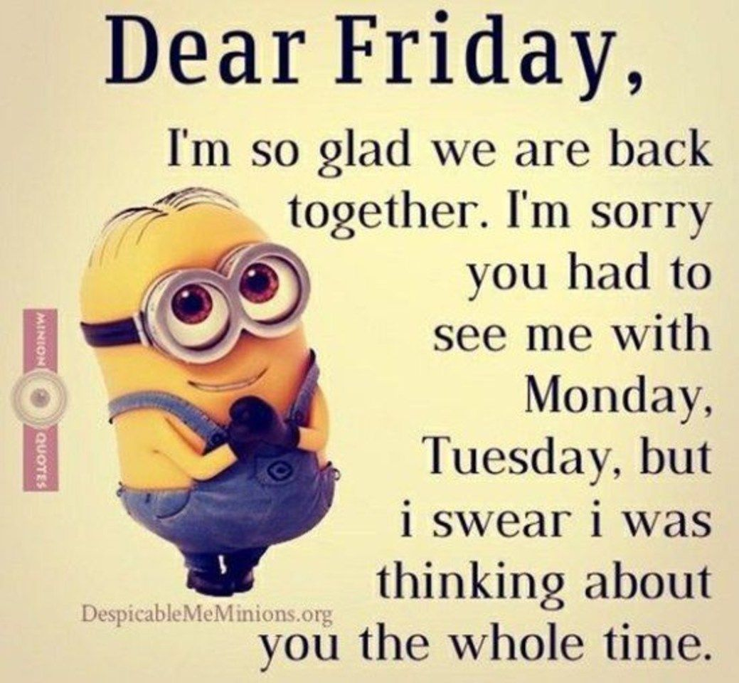 Top 25 New Minion Memes Friday Quotes Funny Its Friday Quotes Funny Minion Quotes