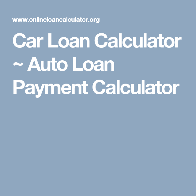 Car Loan Calculator  Auto Loan Payment Calculator  Wish List