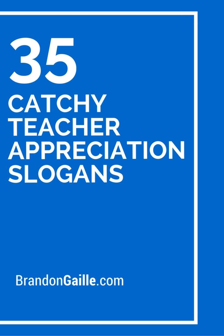 List of 35 Catchy Teacher Appreciation Slogans | Teaching and ...