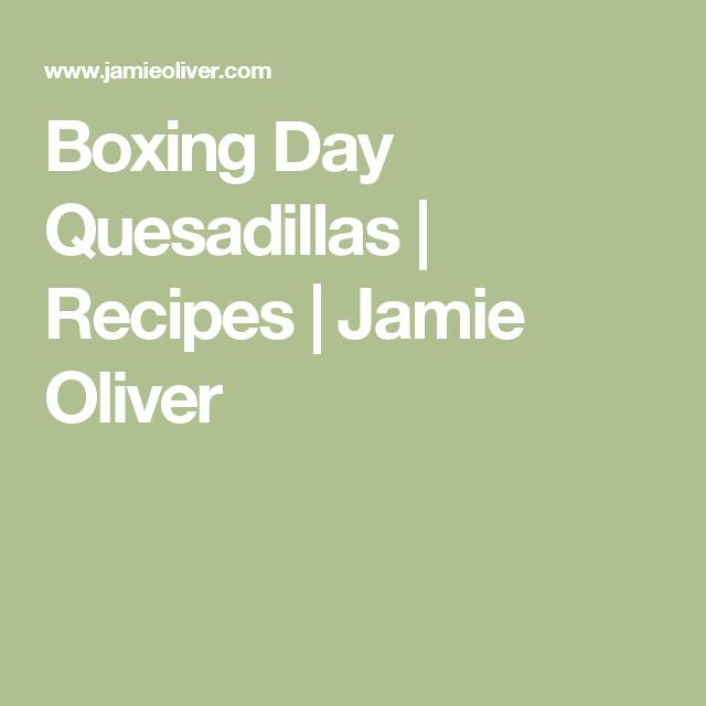 Boxing Day Quesadillas | Recipes | Jamie Oliver