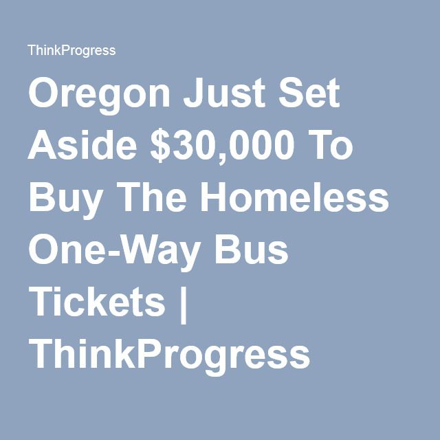 Oregon Just Set Aside $30,000 To Buy The Homeless One-Way