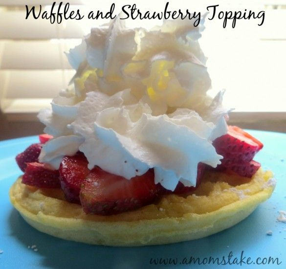 Waffles and Strawberry Topping Recipe YUMMY!
