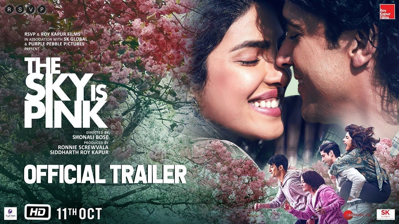 The Sky Is Pink Official Trailer Priyanka C J Farhan A Zaira W Rohit S Shonali B Oct 11 Youtub Pink Movies Upcoming Movie Trailers Pink Full Movie