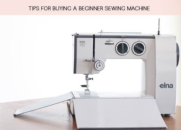 tips for buying a beginner sewing machine | Sewing machine ...