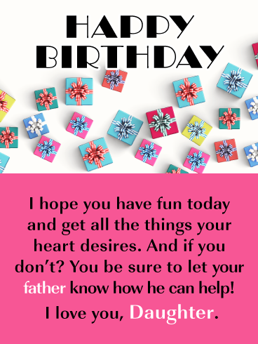 All Your Heart Desires Happy Birthday Card For Daughter From Father Birthday Greeting Cards By Davia Birthday Wishes For Daughter Happy Birthday Daughter Happy Birthday Cards