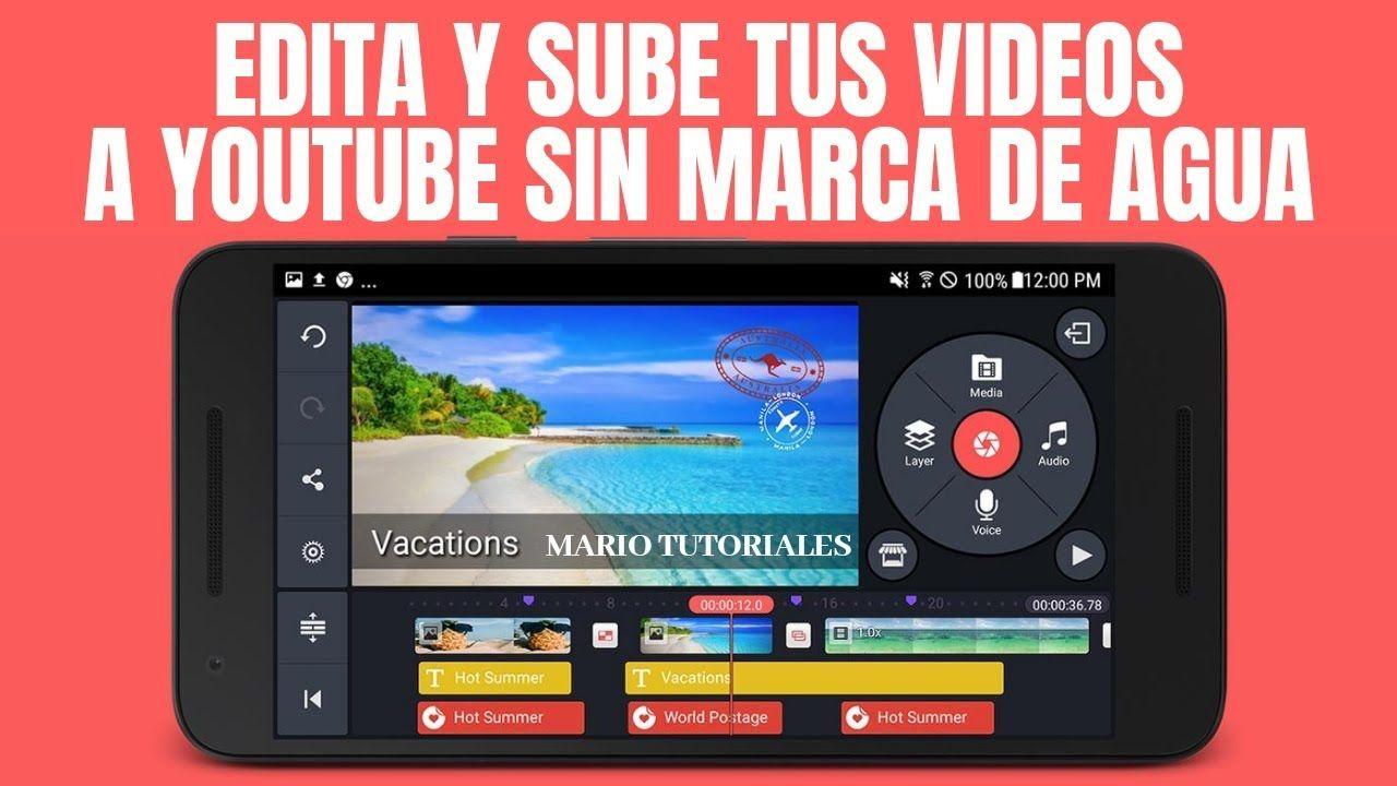 Como Quitar La Marca De Agua De Kinemaster 2019 Mario Tutoriales Marca De Agua Videos Edicion De Video