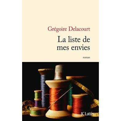 La Liste de mes envies by Gregoire Delacourt  /  7/10