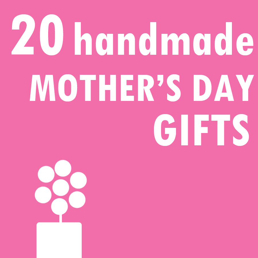 A roundup of homemade motherus day gift ideas from adults