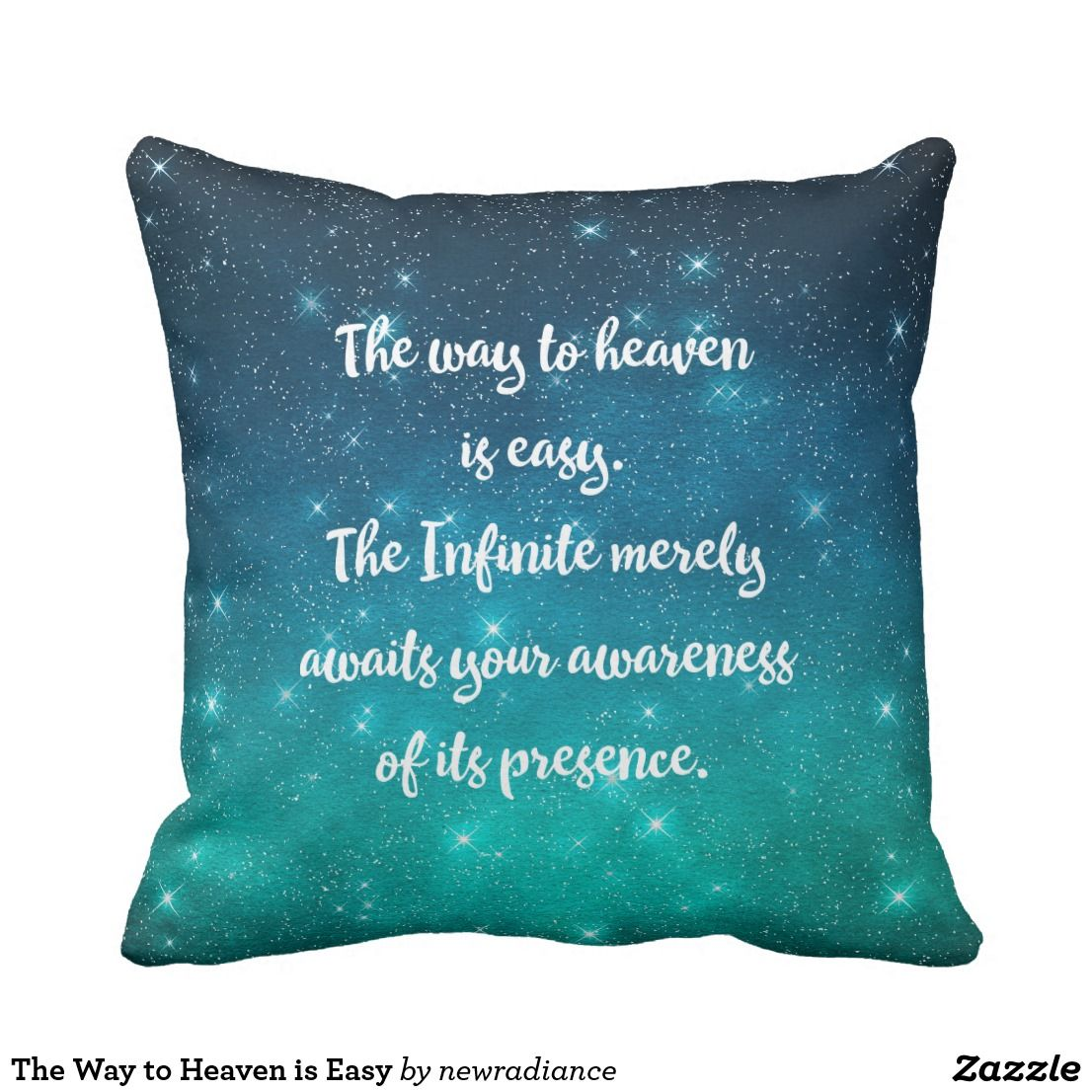 The Way to Heaven is Easy Throw Pillow