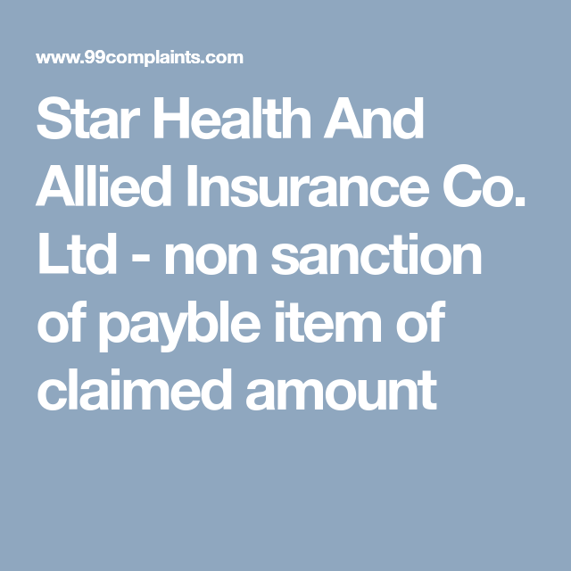 Star Health And Allied Insurance Co Ltd Non Sanction Of Payble