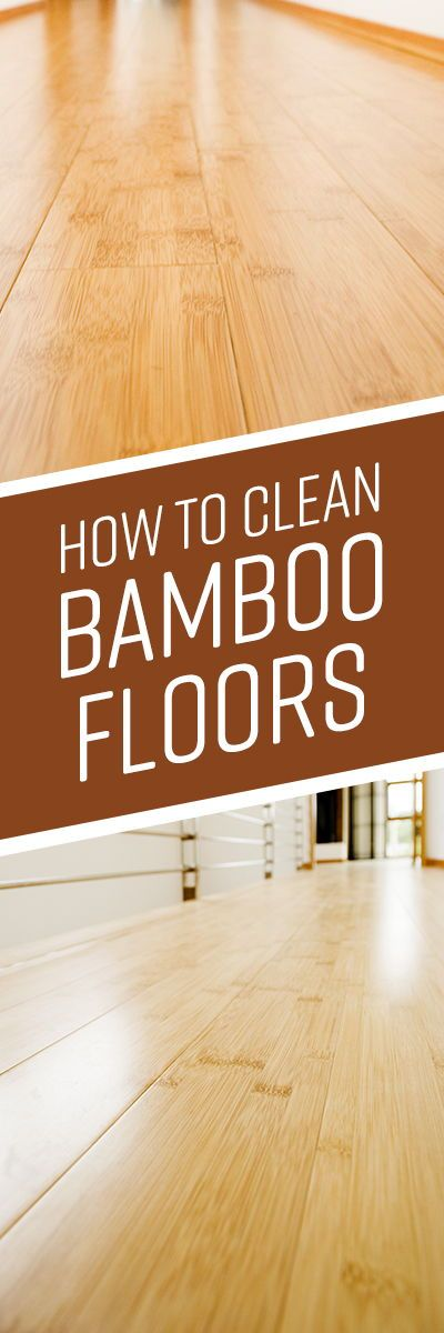 How To Clean Bamboo Floors Flooring Cleaning Hacks Deep Cleaning Tips