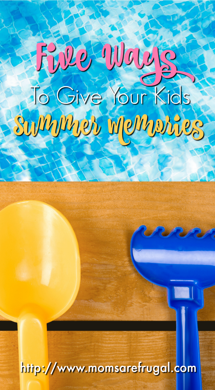 Delicieux Five Ways To Give Your Kids Summer Memories