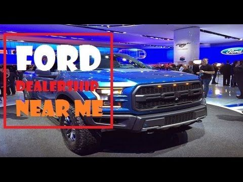 Ford Dealership Near Me >> Ford Dealership Near Me Ford Models Ford Ford Models