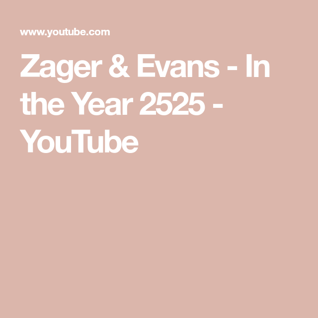 Zager & Evans - In the Year 2525 - YouTube