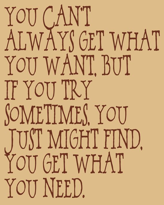 Inspirational Music Quotes Rolling Stones  You Can't Always Get What You Want  Quotes