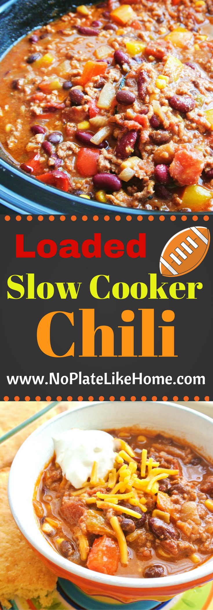 Loaded Slow Cooker Chili A Tasty Homemade And Easy 5 Hr Slow Cooker Chili Loaded With Groun Slow Cooker Chili Recipe Slow Cooker Chili Chili Recipe With Corn
