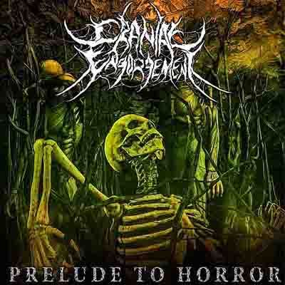 """MUSIC EXTREME: CRANIAL ENGORGEMENT RELEASES """"PRELUDE TO HORROR"""" /... #cranialengorgement #metal #deathmetal #musicextreme #brutal #metalmusic #metalhammer #metalmaniacs #terrorizer #ATMetal #loudwire #Blabbermouth #Bravewords"""