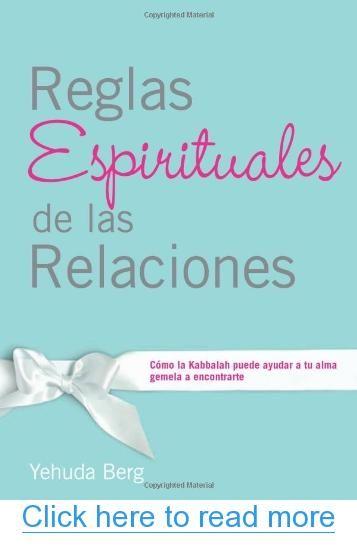 Reglas Espirituales De Las Relaciones Como La Kabbalah Puede Ayudar A Tu Alma Gemela Encontrarte Spanish Edition