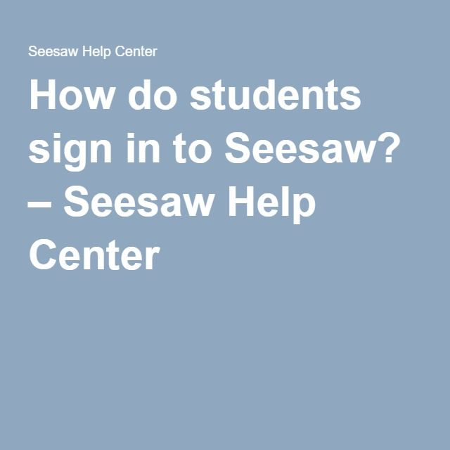 How do students sign in to Seesaw? – Seesaw Help Center