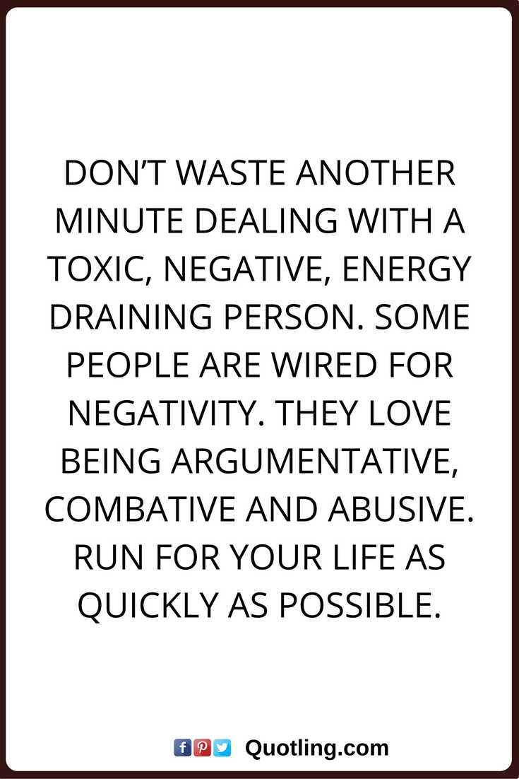 Negative People Quotes Dont Waste Another Minute Dealing With A