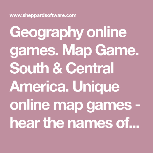 Geography Online Games Map Game South Central America Unique