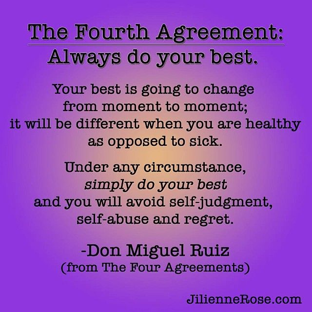 The Fourth Agreement Always Do Your Best Don Miguel Ruiz