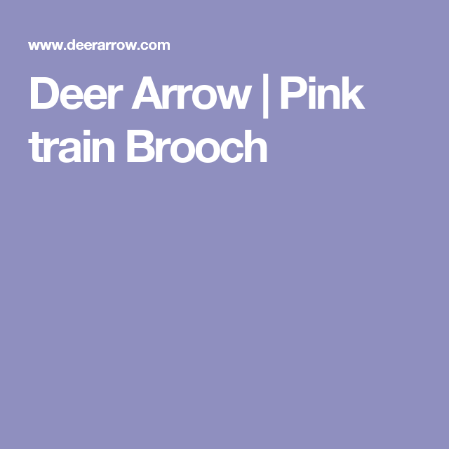Deer Arrow | Pink train Brooch