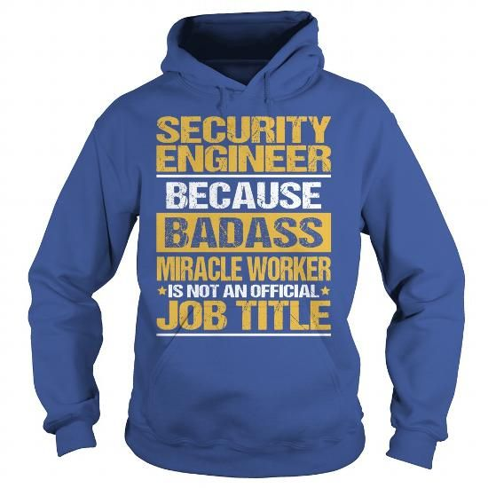 Awesome Tee For Security Engineer T Shirts, Hoodies, Sweatshirts. CHECK PRICE ==► https://www.sunfrog.com/LifeStyle/Awesome-Tee-For-Security-Engineer-copy-Royal-Blue-Hoodie.html?41382