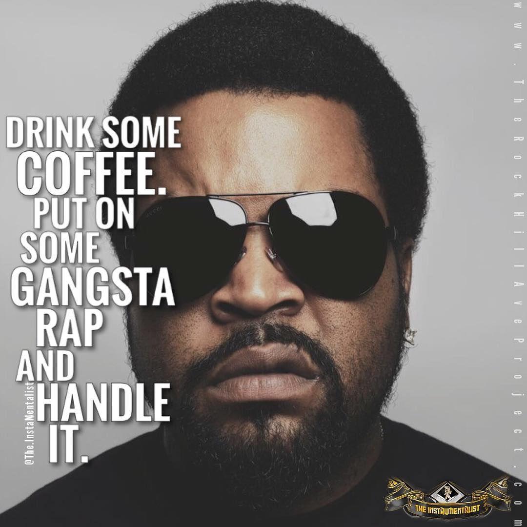 Gangsta Rap Coffee Nwa Goodmorning Dope Icecube