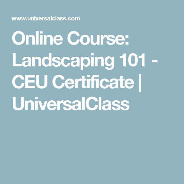 Online Course Landscaping 101 Ceu Certificate Universalclass