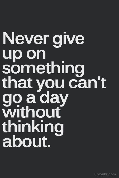 Never Give Up Giving Up Quotes Inspirational Quotes Up Quotes
