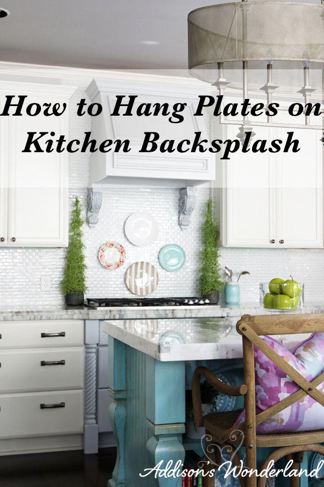 How To Hang Plates On Backsplash Addison S Wonderland Home Decor Kitchen Wall