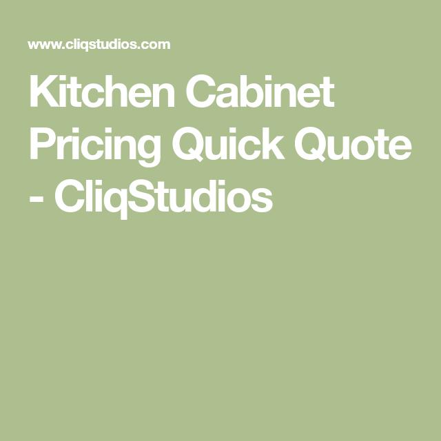 Kitchen Cabinet Pricing Quick Quote Cliqstudios My Next Kitchen