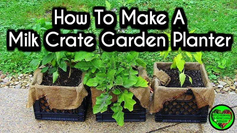 How To Make A Milk Crate Garden Planter Garden Planters Milk Crates Garden Planters Diy