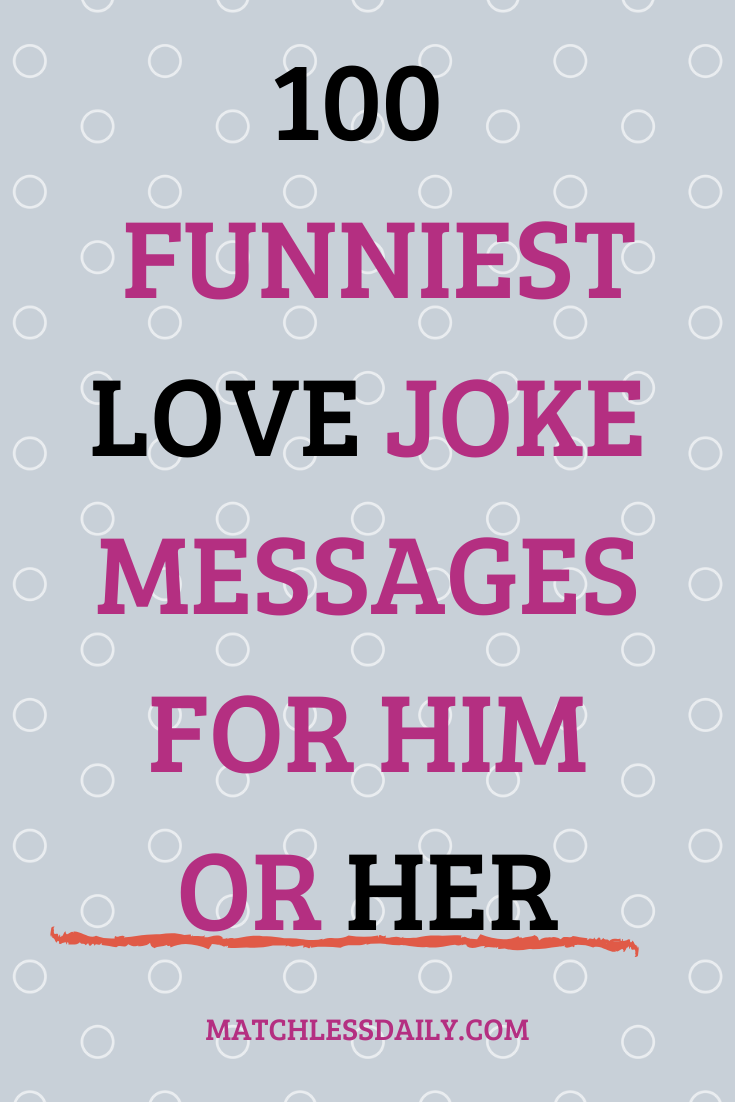 100 Funniest Love Joke Messages To Express How You Feel Funny Love Jokes Love Me
